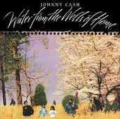 Johnny Cash | Water from the Wells of Home (Bonus Tracks)